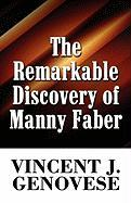 The Remarkable Discovery of Manny Faber