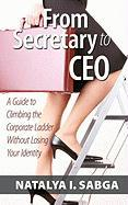 From Secretary to CEO: A Guide to Climbing the Corporate Ladder Without Losing Your Identity