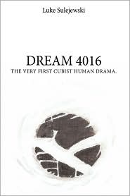 Dream 4016: The Very First Cubist Human Drama