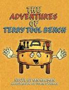 The Adventures of Terry Tool Bench: Book 1 Terry Is Born