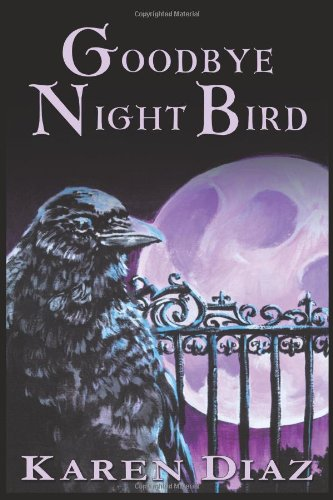 Goodbye Night Bird - Karen Diaz