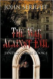 The War Against Evil: Jantico Series Book 1