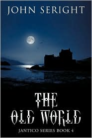 The Old World: Jantico Series Book 4