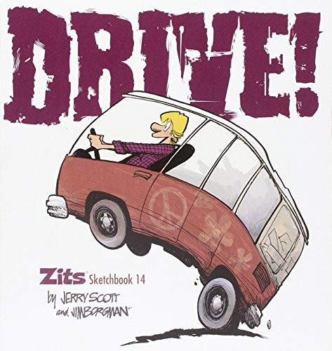 Drive!: Zits Sketchbook No. 14 - Jerry Scott; Jim Borgman