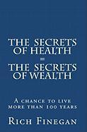 The Secrets of Health = the Secrets of Wealth