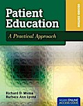 Patient Education: A Practical Approach with Access Code (PATIENT EDUCATION: A PRACTICAL APPROACH ( MUMA))