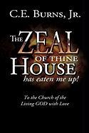 The Zeal of Thine House Has Eaten Me Up!: To the Church of the Living God with Love