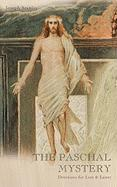 The Paschal Mystery: Devotions for Lent & Easter
