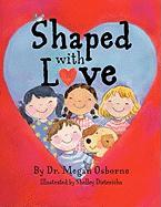 Shaped with Love