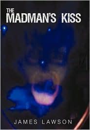 The Madman's Kiss