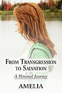 From Transgression to Salvation: A Personal Journey