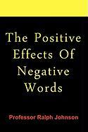 The Positive Effects of Negative Words
