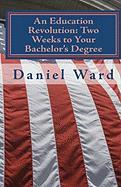 An Education Revolution: Two Weeks to Your Bachelor's Degree