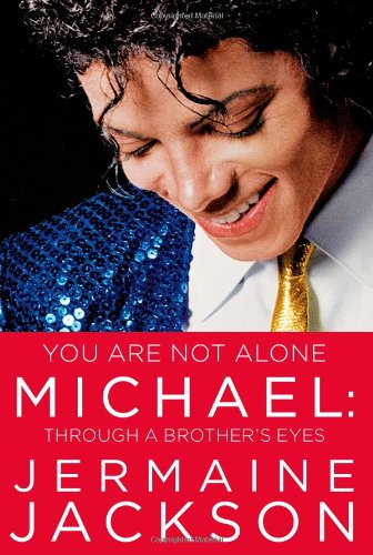 You Are Not Alone: Michael, Through a Brother's Eyes - Jackson, Jermaine