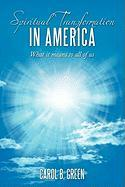Spiritual Transformation in America: What It Means to All of Us