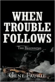 When Trouble Follows: The Beginning