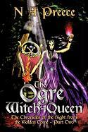 The Ogre Witch-Queen: The Chronicles of the Sight from the Golden Tome - Part Two
