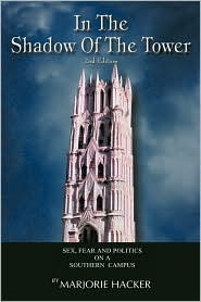 In the Shadow of the Tower, 2nd Edition: Sex, Fear, and Politics on a Southern Campus