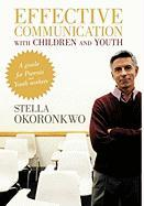 Effective Communication with Children and Youth: A Guide for Parents and Youth Workers