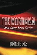 The Mortician and Other Short Stories