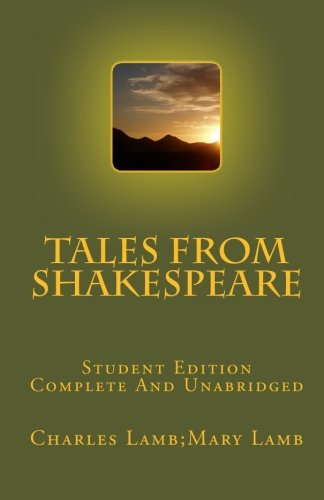 Tales From Shakespeare Student Edition Complete And Unabridged - Charles Lamb;Mary Lamb
