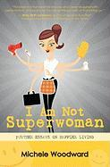 I Am Not Superwoman