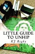 Little Guide to Unhip