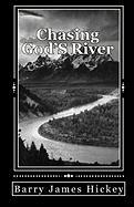 Chasing God's River