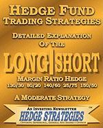 Hedge Fund Trading Strategies Detailed Explanation of the Long Short Margin Ratio Hedge 130/30 80/20 140/60 25/75 150/50