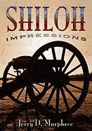 Shiloh Impressions: Exploring the Great Civil War Battlefield Through Pictures, Poetry and Prose