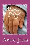 Maybe ... Baby?