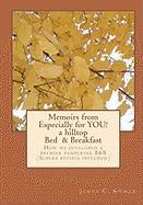 Memoirs from Especially for You! a Hilltop Bed & Breakfast