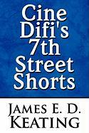 Cine Difi's 7th Street Shorts