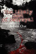 The Likely Cost of Betrayal