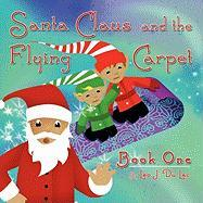 Santa Claus and the Flying Carpet: Book One