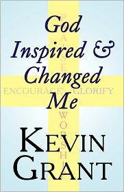 God Inspired & Changed Me