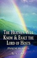 The Heathen Will Know & Exalt the Lord of Hosts