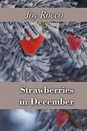 Strawberries in December