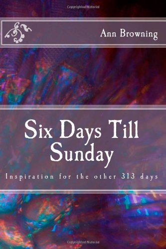 Six Days Till Sunday - Ann Browning