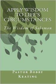 Apply Wisdom to Life's Circumstances