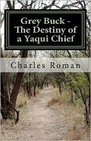 Grey Buck - The Destiny of a Yaqui Chief