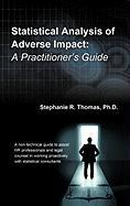 Statistical Analysis of Adverse Impact: A Practitioner's Guide
