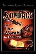 Bondage from the Womb to the Pew