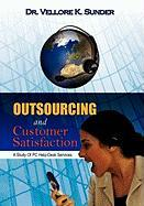 Outsourcing and Customer Satisfaction: A Study of PC Help-Desk Services