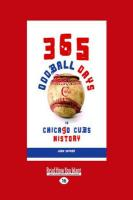 365 Oddball Days: In Chicago Cubs History (Large Print 16pt)