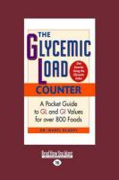 The Glycemic Load Counter: A Pocket Guide to Gl and GI Values for Over 800 Foods (Large Print 16pt)