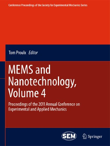 MEMS and Nanotechnology, Volume 4 : Proceedings of the 2011 Annual Conference on Experimental and Applied Mechanics - Tom Proulx