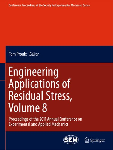 Engineering Applications of Residual Stress, Volume 8 - Tom Proulx