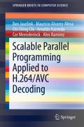 Scalable Parallel Programming Applied to H.264/AVC Decoding (SpringerBriefs in Computer Science)