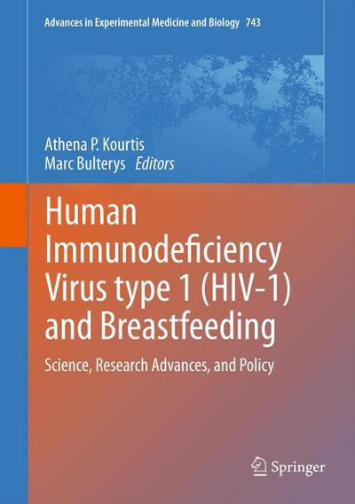 Human Immunodeficiency Virus type 1 (HIV-1) and Breastfeeding : Science, Research Advances, and Policy - Marc Bulterys